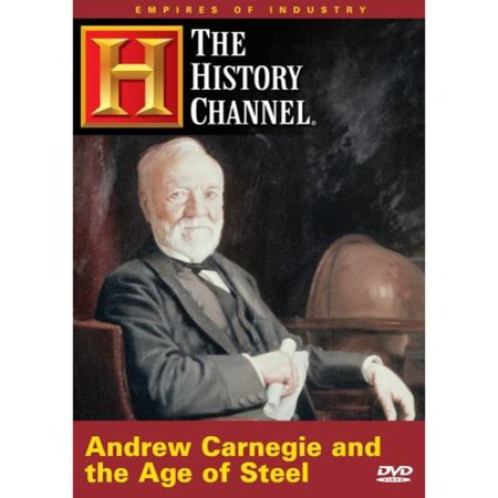 Empires Of Industry  Andrew Carnegie And The Age Of Steel