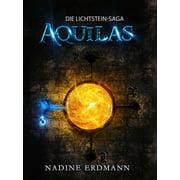 Die Lichtstein-Saga 1: Aquilas - eBook