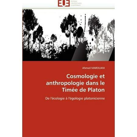 Cosmologie Et Anthropologie Dans Le Tim E De Platon
