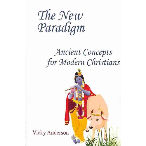 The New Paradigm: Ancient Concepts for Modern Christians