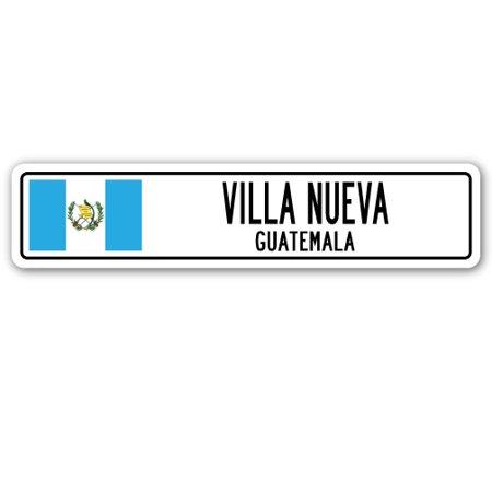 VILLA NUEVA, GUATEMALA Street Sign Guatemalan flag city country road wall gift