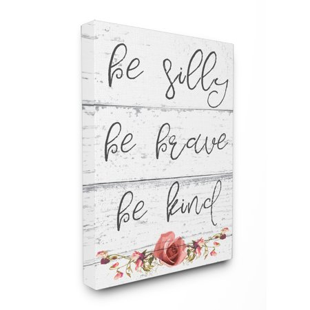 The Stupell Home Decor Collection Be Silly Brave and Kind Cursive Floral Typography XXL Stretched Canvas Wall Art, 30 x 1.5 x 40 ()