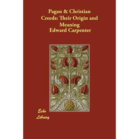 Pagan & Christian Creeds : Their Origin and Meaning - Halloween Meaning Pagan