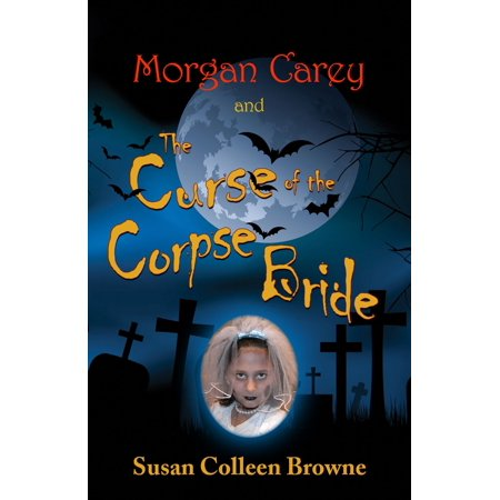 Morgan Carey and The Curse of the Corpse Bride - eBook
