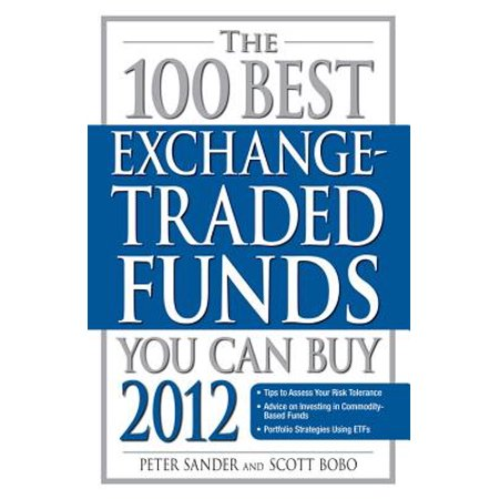The 100 Best Exchange-Traded Funds You Can Buy 2012 -