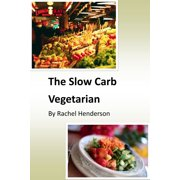 The Slow Carb Vegetarian - eBook