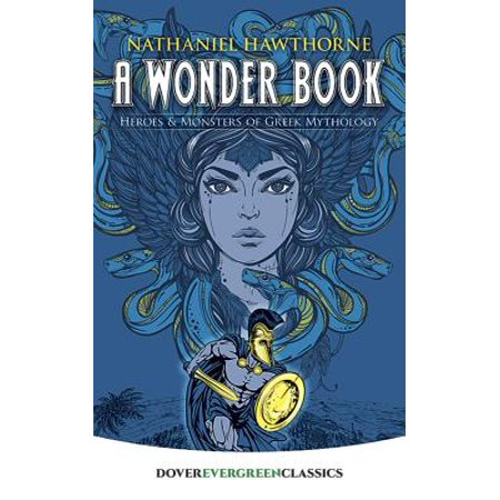 A Wonder Book : Heroes and Monsters of Greek