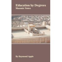 Education by Degrees : Masonic Notes