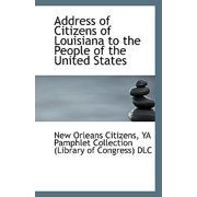 Address of Citizens of Louisiana to the People of the United States