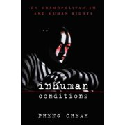 Inhuman Conditions : On Cosmopolitanism and Human Rights