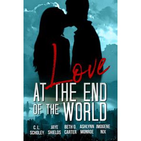 Love at the End of the World - eBook