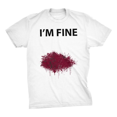 I'm Fine Bloody T Shirt Funny Graphic Bleeding Wound Gore Costume - Gore Mens Wrap