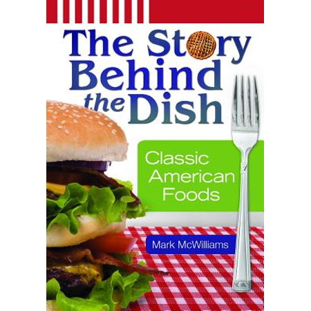 The Story Behind The Dish Classic American Foods Walmartcom