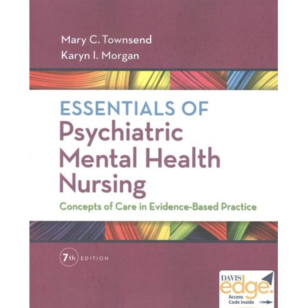 Evidence Based Nursing Care (Essentials of Psychiatric Mental Health Nursing : Concepts of Care in Evidence-Based Practice)
