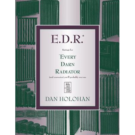 E.D.R. : Ratings for Every Darn Radiator (and Convector) You'll Probably Ever See (Rated L L)