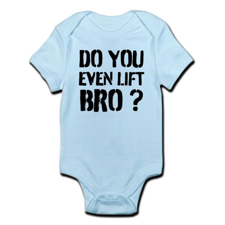 Even Lift - CafePress - Do You Even Lift Bro? Body Suit - Baby Light Bodysuit
