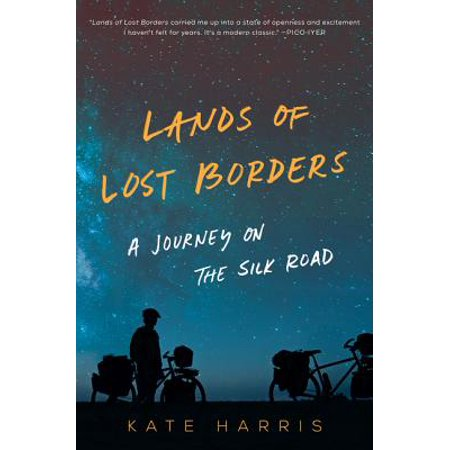Lands of Lost Borders : A Journey on the Silk Road - Hardcover