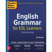 Practice Makes Perfect: English Grammar for ESL Learners, Third Edition (Paperback)