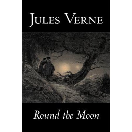 Round the Moon by Jules Verne, Fiction, Fantasy & Magic