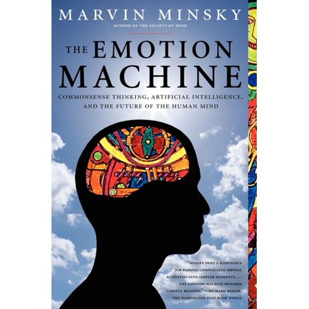 - The Emotion Machine : Commonsense Thinking, Artificial Intelligence, and the Future of the Human Mind