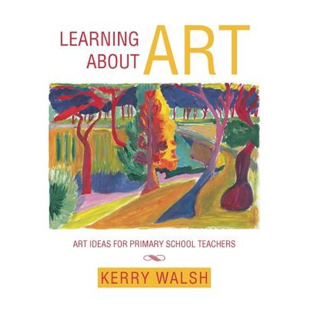 Learning about Art: Art Ideas for Primary School Teachers