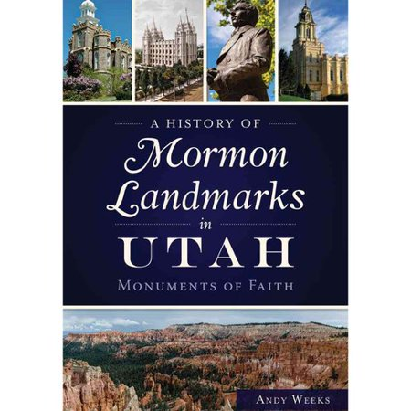 A History Of Mormon Landmarks In Utah  Monuments Of Faith