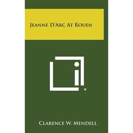 Jeanne D'Arc at Rouen - Jeanne Darc Roses