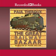 The Great Railway Bazaar - Audiobook