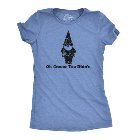 Women's Oh Gnome You Didn't T Shirt Funny Quote Pun Tee For Girls](Spice Girls Halloween Pun)