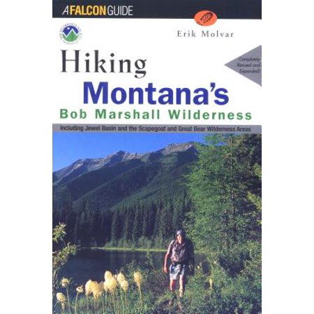 Hiking Montana's Bob Marshall Wilderness : Including Jewel Basin and on