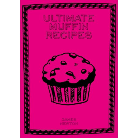 Ultimate Muffin Recipes - eBook (Muffin Recipe Book)