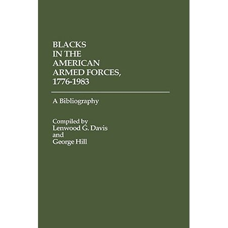 Blacks in the American Armed Forces, 1776-1983 : A Bibliography