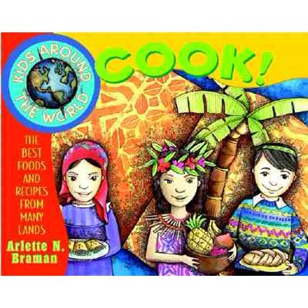 Kids Around the World Cook! : The Best Foods and Recipes from Many Lands (Easy Medieval Food Recipes For Kids)