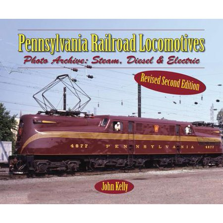 Pennsylvania Railroad Locomotives : Photo Archive: Steam, Diesel, and Electric