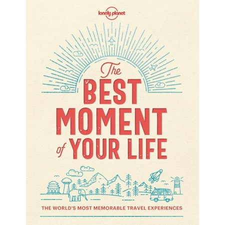 Lonely Planet: The Best Moment of Your Life (Other)