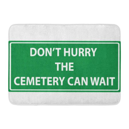 SIDONKU Highway Don Hurry The Cemetery Can Wait Funny Green Traffic Sign Aid Answers Doormat Floor Rug Bath Mat 23.6x15.7 inch