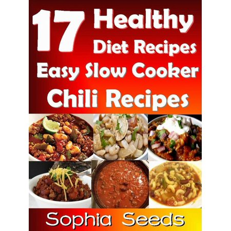 17 Healthy Diet Recipes Easy Slow Cooker Chili Recipes -