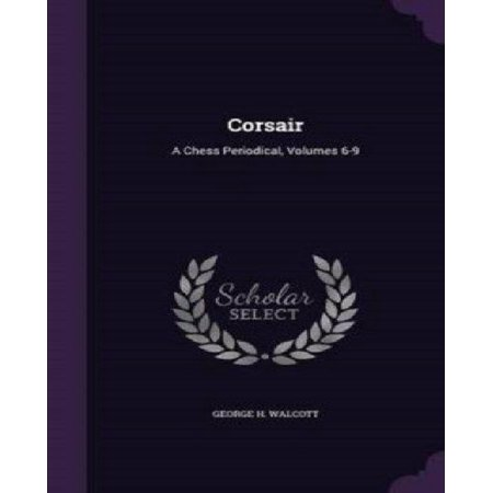 Corsair: A Chess Periodical, Volumes 6-9 - image 1 of 1