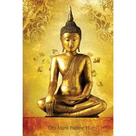 Om Mani Padme Hum : 150-Page Journal with Buddha Image (6 X 9 Inches / Gold /