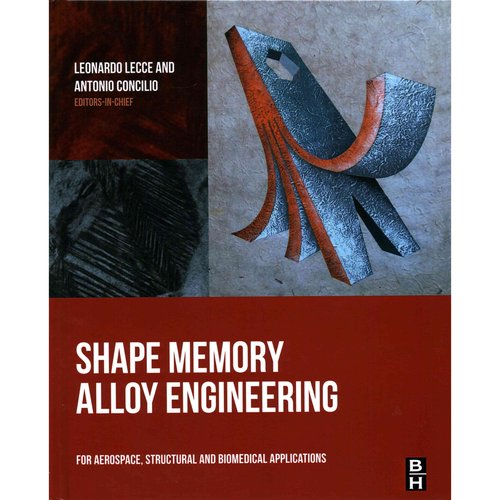 Shape Memory Alloy Engineering: For Aerospace, Structural and Biomedical Applications