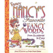 Fancy Nancy: Fancy Nancy's Favorite Fancy Words: From Accessories to Zany (Hardcover)