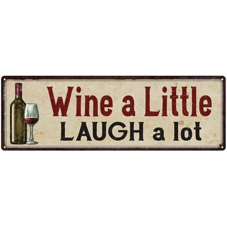 Wine a Little Laugh a Lot Kitchen Wall Vintage 6x18 Metal Sign 206180016024 ()