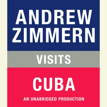 Andrew Zimmern visits Cuba - Audiobook