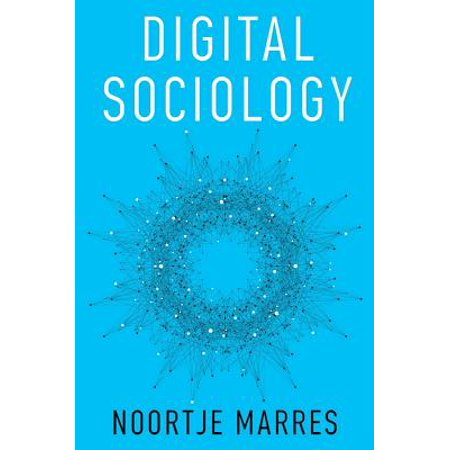 Digital Sociology : The Reinvention of Social