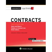 Casenote Legal Briefs for Contracts Keyed to Ayres and Klass