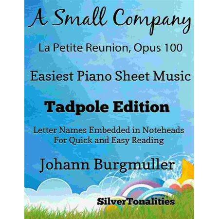 A Small Company La Petite Reunion Opus 100 Easiest Piano Sheet Music Tadpole Edition - eBook