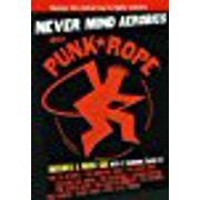 Never Mind Aerobics Here's Punk Rope by