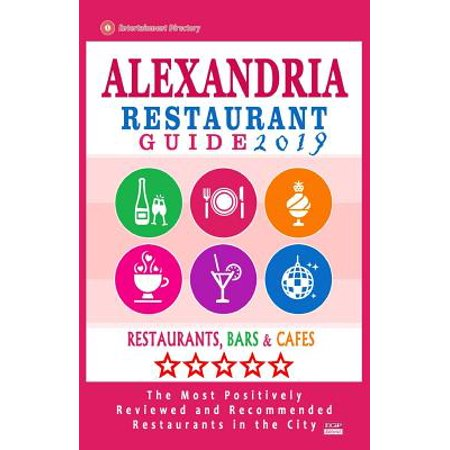 Alexandria Restaurant Guide 2019: Best Rated Restaurants in Alexandria, Virginia - 500 Restaurants, Bars and Caf's Recommended for Visitors,