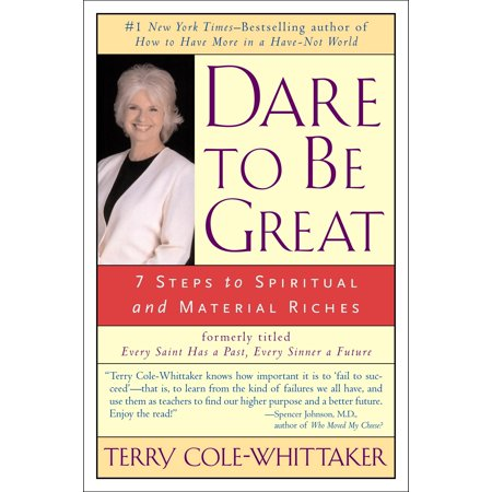 Dare to Be Great: 7 Steps to the Spiritual and Material Riches of Life