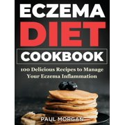 Eczema DIet Cookbook: 100 Delicious Recipes to Manage your Eczema Inflammation (Hardcover)